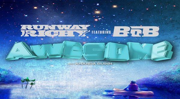 Audio: Runway Richy 'Awesome' Ft. B.o.B @itsrunwayrichy