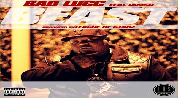 New Music: Bad Lucc – Beast ft. IAMSU!