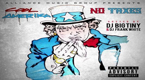 Mixtape: Cool Amerika 'No Taxes' @DJFrankWhite @DJBigTiny
