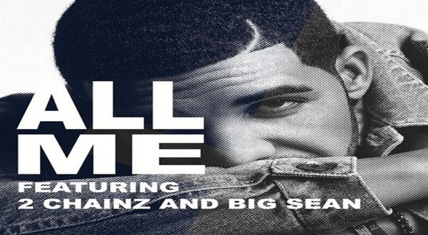 New Music: Drake 'All Me' Ft. 2 Chainz & Big Sean