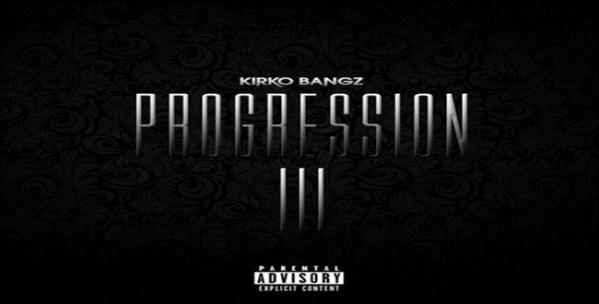 New Mixtape: Kirko Bangz 'Progression 3′