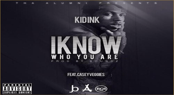 Kid Ink – I Know Who You Are ft. Casey Veggies @Kid_Ink @CaseyVeggies