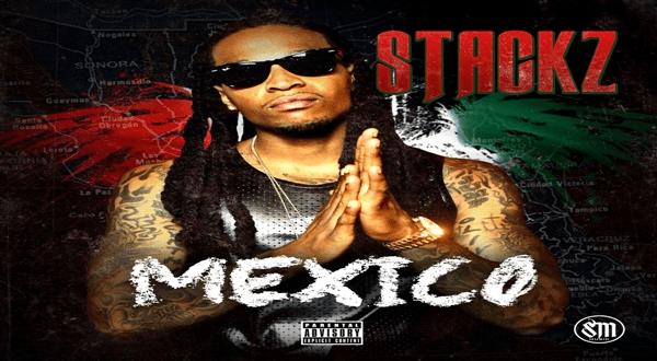 New Music: Stackz 'Mexico' @StackzSMM