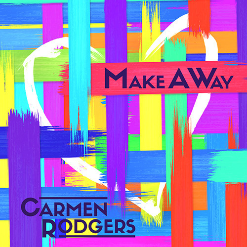 Music: Carmen Rodgers (@CarmenRodgers) | Make A Way