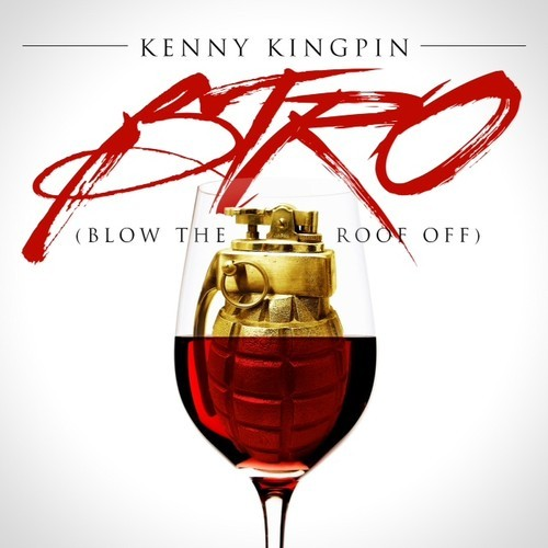 New Music: Kenny Kingpin (@KennyKingPin) | Blow Da Roof Off