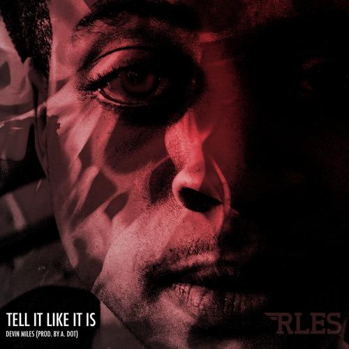 New Music: Devin Miles (@ItsDevinMiles) | Tell It Like It Is @HipDashHop