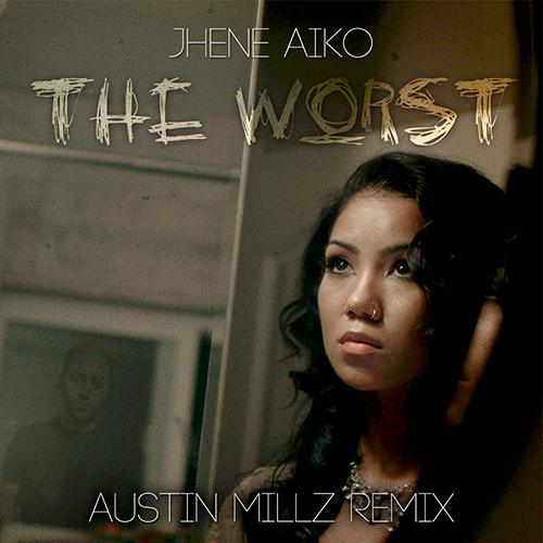 [Music] Jhené Aiko – The Worst (Austin Millz Remix) @AustinMillz