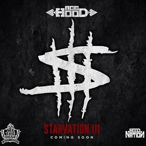 Mixtape: Ace Hood | Starvation 3 #Starvation3