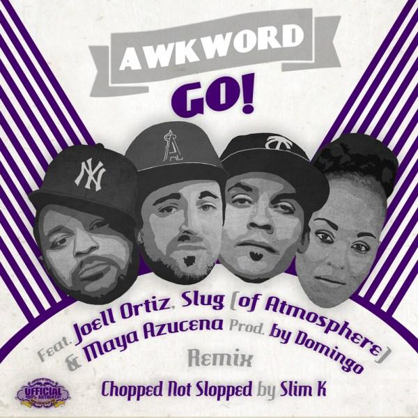"[Listen] Awkword ""Go!"" ft. Joell Ortiz, Slug, & Maya Azucena (Slim K Remix) @AWKWORDrap"