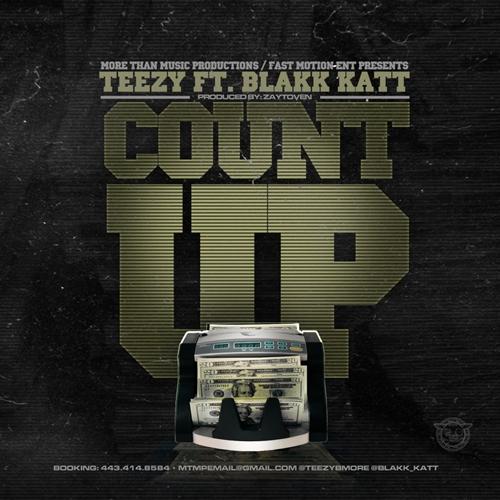 """New Music: Teezy (@TeezyBmore) Ft. Blakk Katt   """"Count Up"""""""