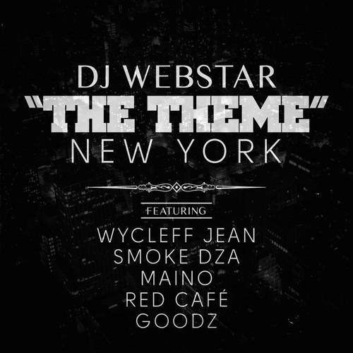 """Audio: DJ WebStar Ft. Wyclef, Maino, Goodz, Red Cafe & Smoke DZA   """"The Theme"""" (New York)"""