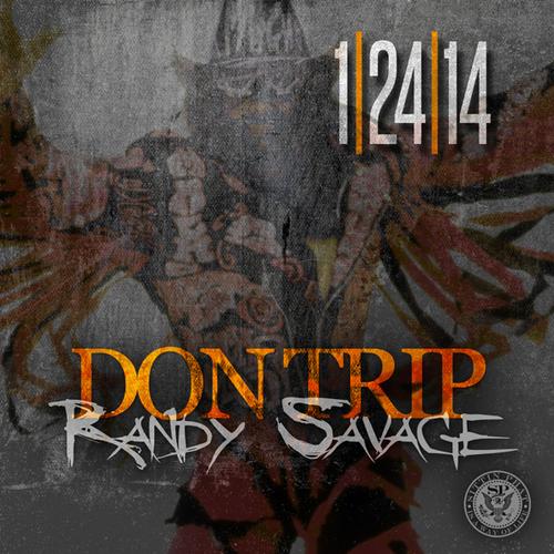Mixtape: Don Trip | Randy Savage #RandySavage