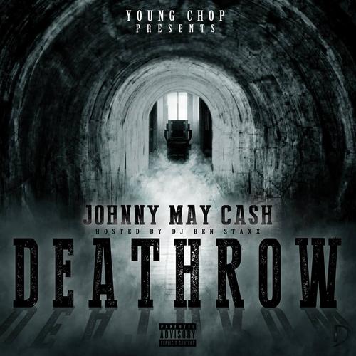 Mixtape: Johnny May Cash (@darealjohnnymay) & Young Chop (@youngchopbeatz) | Death Row