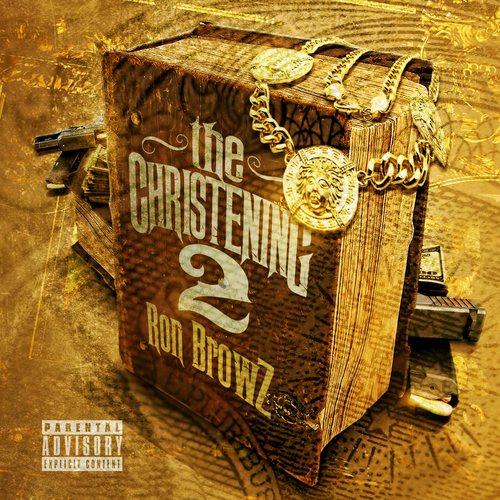 Mixtape: Ron Browz   The Christening 2 #Getmybuzzup #TheChristening2