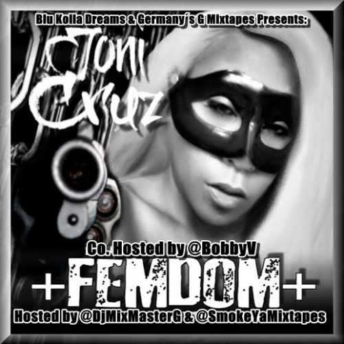 "Mixtape: Joni Cruz (@JoniCruz) | ""Femdom"" Hosted by Bobby V #Getmybuzzup"