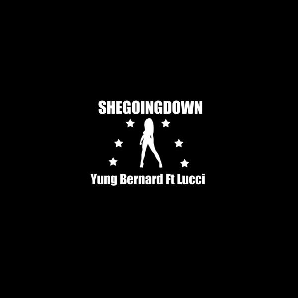 New Music: Yung Bernard Ft. Lucci | She Going Down @MothMuzik
