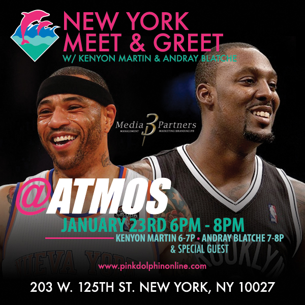 PINK + DOLPHIN MEET & GREET WITH KENYON MARTIN & ANDRAY BLATCHE