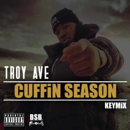 New Music: Troy Ave | Cuffin Season #KEYMiX #Getmybuzzup
