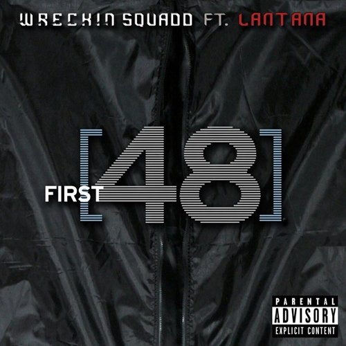 New Music: Wreckin SquaDD (@WreckinSquaDD) Ft. Lantana (@LantanaEasy)   First 48 #2Dz #Getmybuzzup