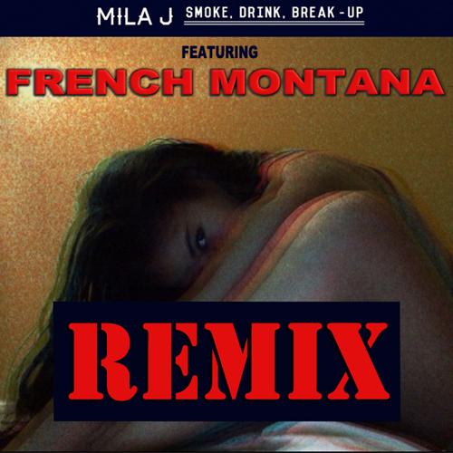 [Listen] Mila J (@MilaJ) – Smoke, Drink, Break-Up (Remix) ft. French Montana #Getmybuzzup