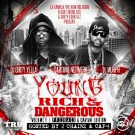 Mixtape: Cartune Netwerk, DJ Dirty Yella, DJ Murph | Young Rich & Dangerous (Hosted By 2 Chainz & Cap 1)