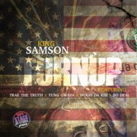 "Music: King Samson Ft. Trae The Truth, Yung Gwapa, Wooh Da Kid and Bo Deal | ""Turn Up"" Remix"