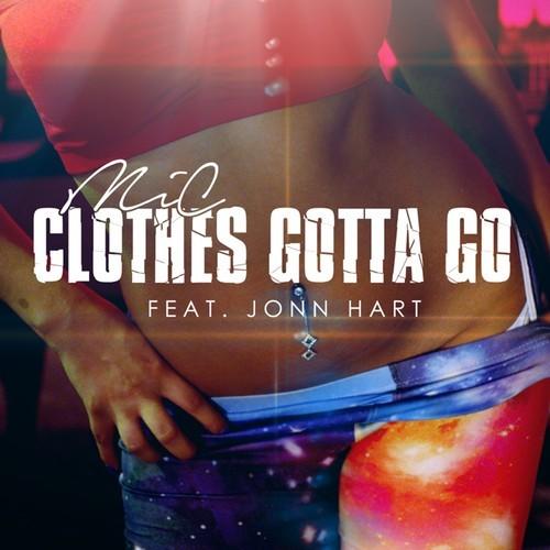 [Music] M.I.C. (@OfficialMic) – Clothes Gotta Go ft. Jonn Hart (@4jonnhart) #Getmybuzzup