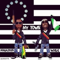 "Magazeen Ft. Wale | ""My Town"" [Music]"