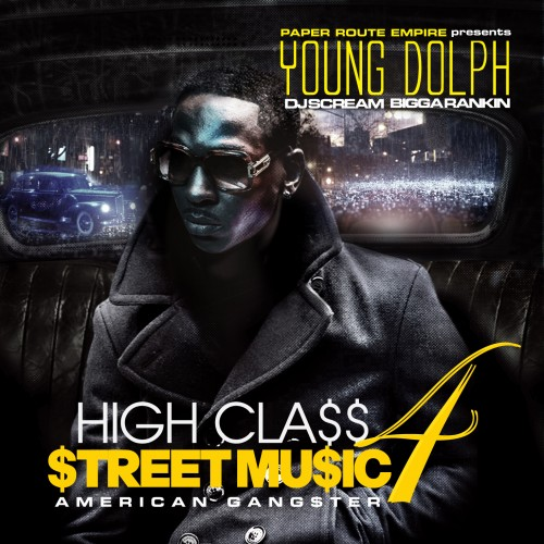 Young Dolph (@YoungDolph) | High Class Street Music 4 (American Gangster) [Mixtape]