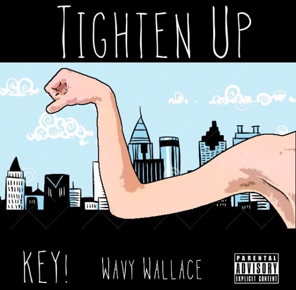 New Music: Wavy Wallace (@WAVYwallace) Ft. Key | Tighten Up [Audio]