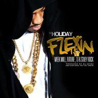 DJ Holiday Ft. Meek Mill, Future, T.I. & Stuey Rock | Flexin On Em [Audio]