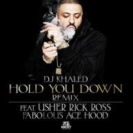 """[Music] DJ Khaled ft. Usher, Rick Ross, Fabolous & Ace Hood """"Hold You Down (Remix)"""""""