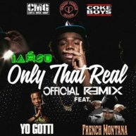 New Music: IAMSU! Ft. Yo Gotti & French Montana | Only That Real (Rmx) [Audio]
