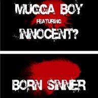 """Mugga Boy Ft. Innocent? """"Born Sinner"""" [Audio]"""