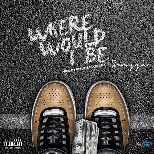 Swagga (@Talkofchicago) | Where Would I Be [Audio]