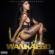 Wankaego (@Wankaego) | The Queen Of Trill [Mixtape] #TheQueenOfTrill