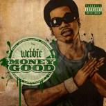 Webbie | Money Good [Mixtape] #MoneyGood
