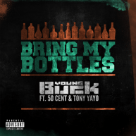 "New Music: Young Buck Ft. 50 Cent & Tony Yayo | ""Bring My Bottles"" [Audio]"
