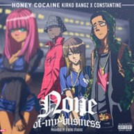 New Music: Honey Cocaine Ft. Kirko Bangz & Constantine | None Of My Business [Audio]