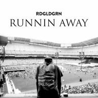 RDGLDGRN (@RDGLDGRN) – Runnin Away [Audio]