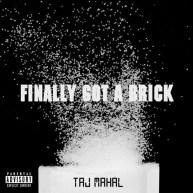 TAJ MAHAL (@TheRealTajMahal) – FINALLY GOT A BRICK (FREESTYLE)