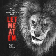 DJ Holiday (@DJHoliday) Ft. Problem (@Problem354), French Montana (@FrenchMontana) & Wale – Let Me at Em [Music]