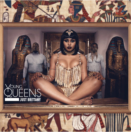 Just Brittany (@ItsJustBrittany) – Young Queens [Music]
