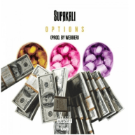 """New Single From Supa Kali, """"Options"""" Produced By Webster [Music]"""