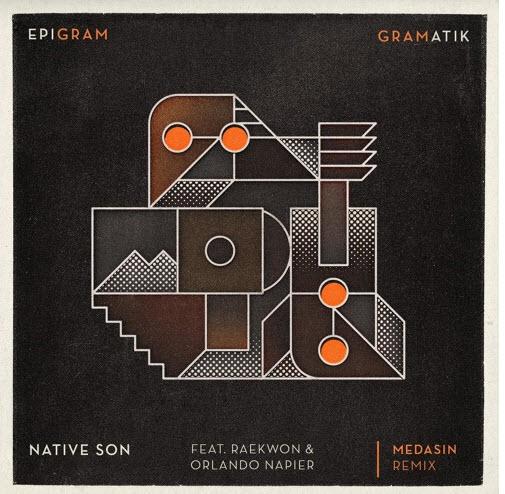 Gramatik Feat. Raekwon & Orlando Napier – Native Son (Medasin Remix) [Music]