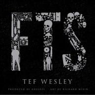 "Tef Wesley (@TefWesley) – ""F.T.S."" (@IStillLoveHER) [Audio]"