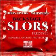 Chris Rivers Ft. Whispers – Backstage Slors (Freestyle) [Music]
