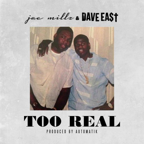 New Music: Jae Millz Ft. Dave East – Too Real [Audio]