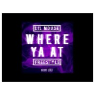 Lil Mouse – Where Ya At (Freestyle) [Music]