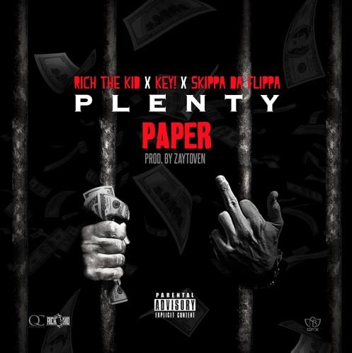 New Music: Rich The Kid Ft. KEY! & Skippa Da Flippa – Plenty Paper [Audio]